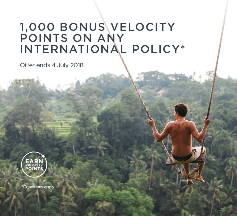 1000 Bonus Velocity Points on Any International Policy. Offer ends 4 July 2018.