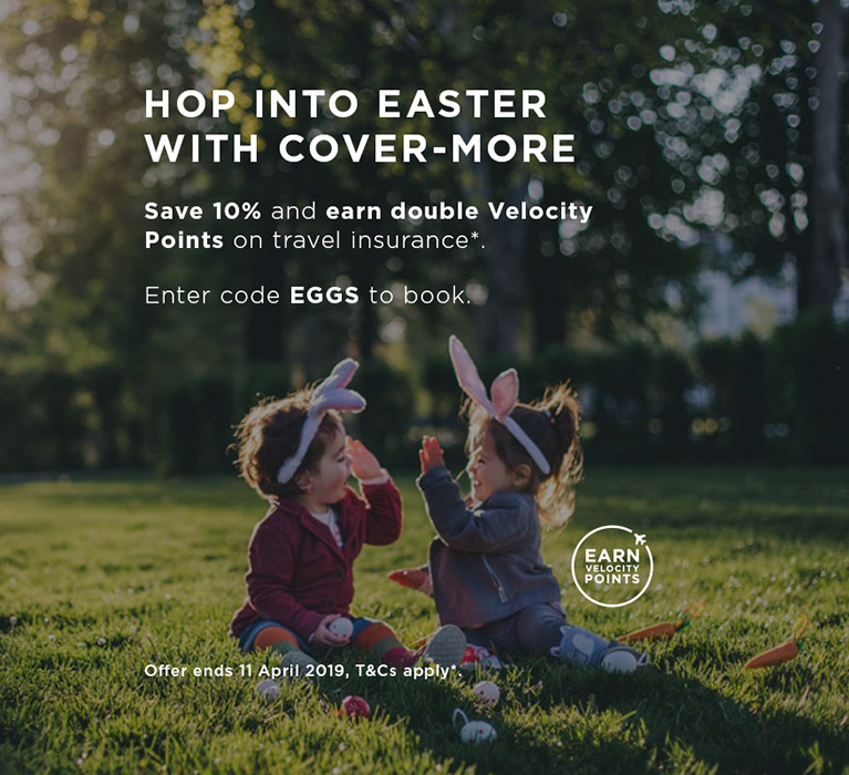 Hop into Easter with Cover-More. Save 10% and earn double Velocity Points on travel insurance*. Enter code EGGS to book. Offer ends 11 April 2019, T&Cs apply*.