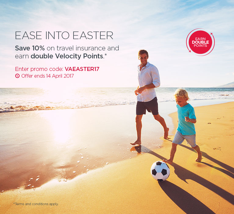 Save 10% on travel insurance and earn double Velociy Points. Enter promo code: VAEASTER17. Offer ends 14 April 2017.