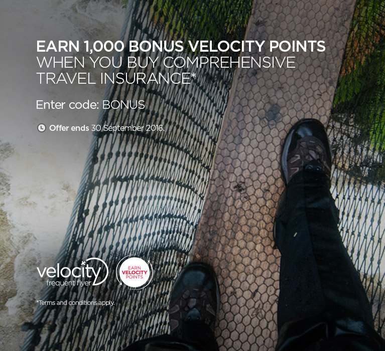 Earn 1,000 Bonus Velocity Points When You Buy Comprehensive Travel Insurance* - Enter code: BONUS. Offer ends 30 September 2016. *Terns and Conditions apply.