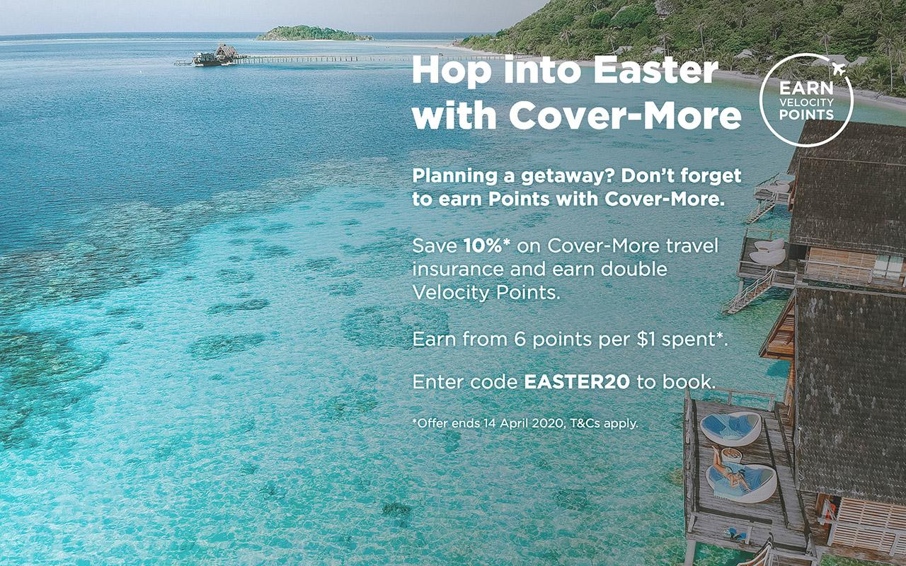 Hop into Easter with Cover-More. Save 10%* on Cover-More travel insurance and earn double Velocity Points. Enter code EASTER20 to book. *Offer ends 14 April 2020, T&Cs apply.